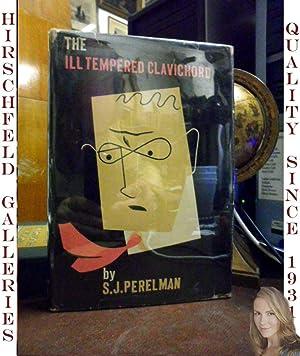The Ill Tempered Clavichord: S. J. Perelman