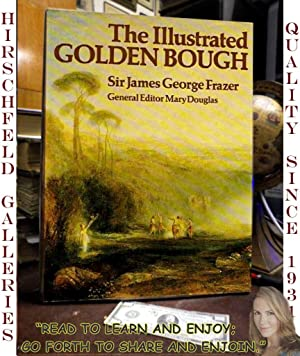 The Illustrated Golden Bough: Frazer, Sir James George