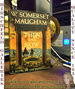 Then and Now: Maugham, W. Somerset