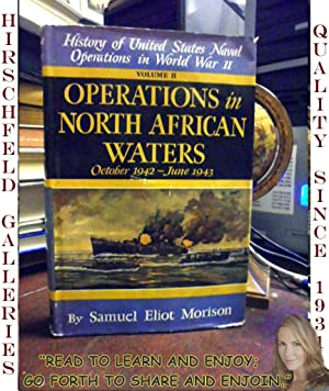 History of United States Naval Operations in World War II Volume II Operations in North African ...