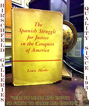 The Spanish Struggle for Justice in the Conquest of America: Hanke, Lewis