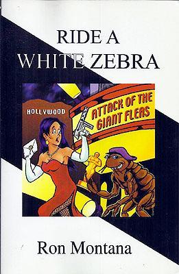 Ride a White Zebra: Montana, Ron