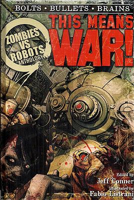 Zombies Vs Robots: This Means War!: Conner, Jeff (editor)