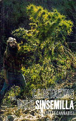 Caretaking the Wild Sinsemilla (Seedless Cannabis): Seed, Adam