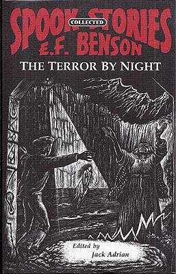 Terror By NIight: The Collected Spook Stories: Benson, E.F.
