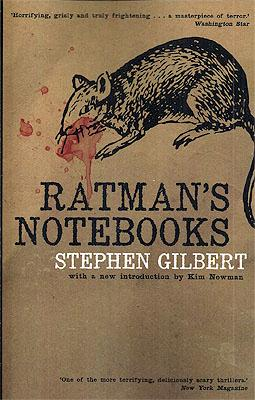 The Ratman's Notebooks: Gilbert, Stephen