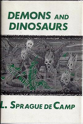 Demons and Dinosaurs: de Camp, L. Sprague