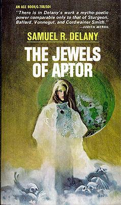 The Jewels of Aptor: Delany, Samuel R.