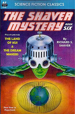 The Shaver Mystery Book Six: Shaver, Richard S.