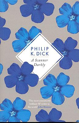 Scanner Darkly: Dick, Philip K.