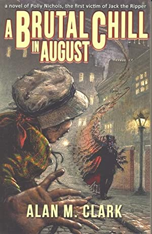 A Brutal Chill in August: Clark Alan M.