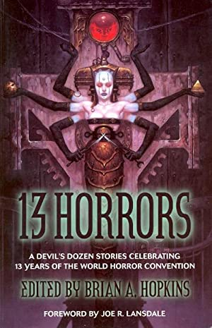 13 Horrors: A Devils's Dozen Stories Celebrating 13 Years of the World Horror Convention: ...