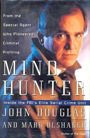 Mindhunter: Inside the FBI's Elite Serial Crime: Douglas, John E.