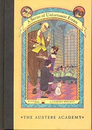A Series of Unfortunate Events Book 5: The The Austere Academy