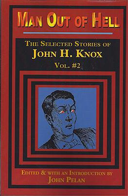 Man Out of Hell and Other Stories: The Selected Stories of John H. Knox Volume #2: Knox, John H.