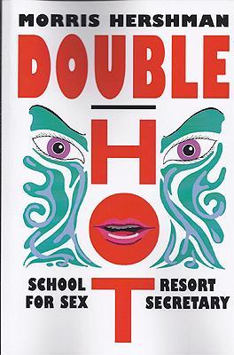 Double Hot: School for Sex and Resort: Hershman, Morris