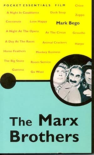 The Pocket Essentials: The Marx Brothers: Bego, Mark