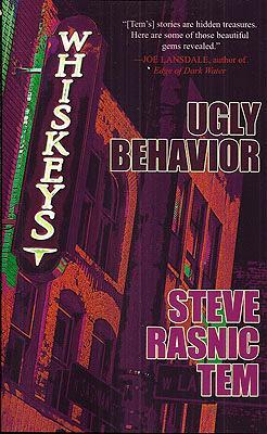Ugly Behavior: Tem, Steve Rasnic