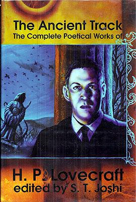 The Ancient Track: The Complete Poetical Works: Lovecraft, H.P.