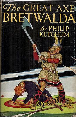 The Great Axe Bretwalda: Ketchum, Philip