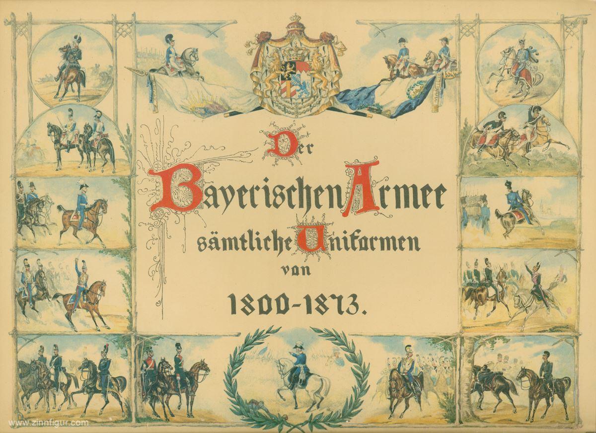 Der bayerischen Armee sämtliche Uniformen von 1800: Cantler, J. B.