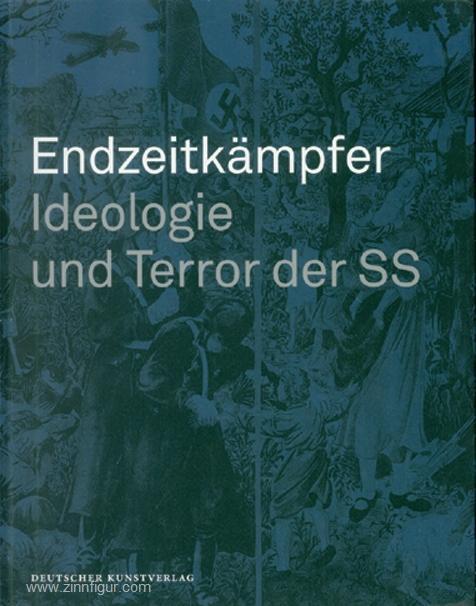 Endzeitkämpfer. Ideologie und Terror der SS: Brebeck, Wulff E./Huismann,