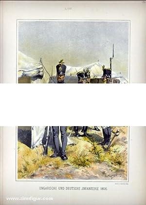 Die österreichische Armee von 1700 bis 1867. Einzeltafel: Ungarische und deutsche Infanterie ...