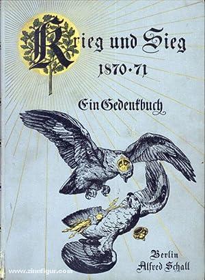 Krieg und Sieg 1870-71. Ein Gedenkbuch: Pflugk-Harttung, J. v.