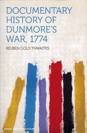 Documentary History of Dunmore's War, 1774: Thwaites, R. G.