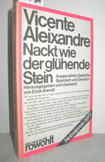 Nackt wie der glühende Stein (Ausgewählte Gedichte: ALEIXANDRE, VICENTE: