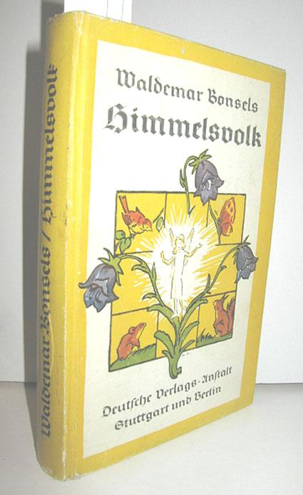Himmelsvolk (Ein Märchen von Blumen, Tieren und: BONSELS, WALDEMAR: