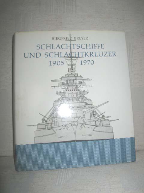 9783881994743 - Breyer, Siegfried: Schlachtschiffe und Schlachtkreuzer 1905 - 1970. Einführung: Die geschichtliche Entwicklung des Grosskampfschiffs. - Libro