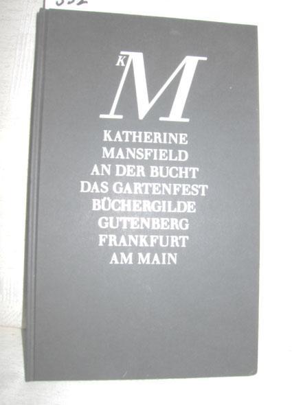 An der Bucht - Das Gartenfest (Zwei Erzählungen) - MANSFIELD, KATHERINE