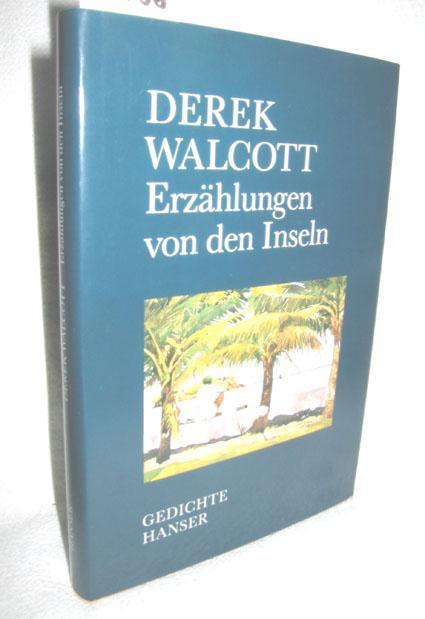 Erzählungen von den Inseln (Gedichte): WALCOTT, DEREK: