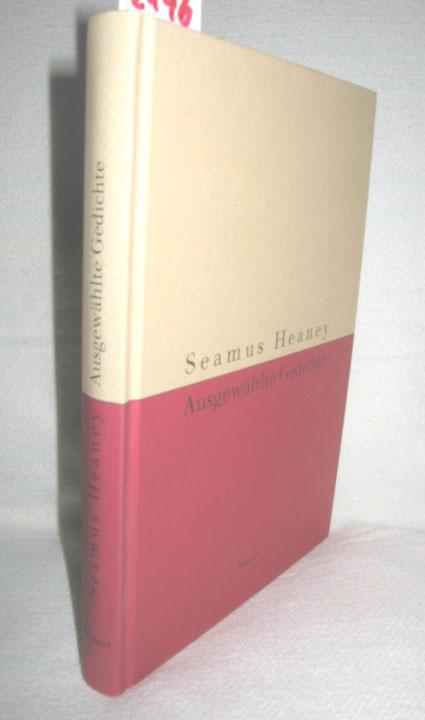 Ausgewählte Gedichte: HEANEY, SEAMUS: