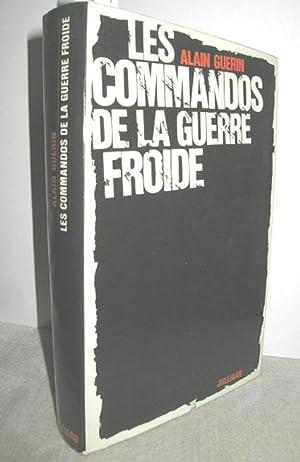Les Commandos de la Guerre froide: GUÉRIN, ALAIN: