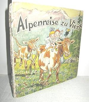 Alpenreise zu Viert (Eine lustige und abenteuerliche Fahrt in die Berge mit Hanni, Fritz und Putzi ...