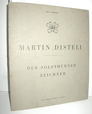 Martin Disteli 1802-1844 (Der Solothurner Zeichner): WÄLCHLI, GOTTFRIED: