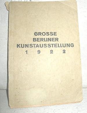 Große Berliner Kunstausstellung 1922: OHNE AUTOR: