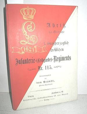 Abriß der Geschichte des 1. Großherzoglichen hessischen Infanterie- (Leibgarde) - Regiments Nr. 115...