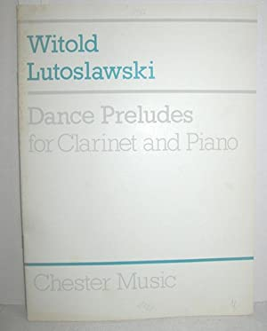 Dance Preludes for Clarinet and Piano: LUTOSLAWSKI, WITOLD: