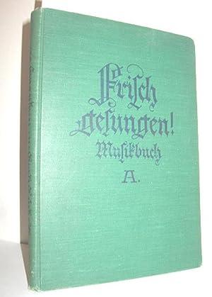 Frisch gesungen (Musikbuch A für die mittleren: HEINRICHS HANS/PFUSCH ERNST