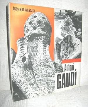 Antoni Gaudi: MORAVANSZKY, AKOS: