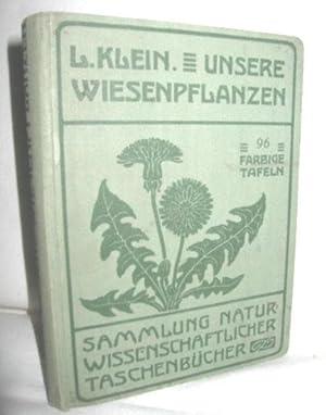 Unsere Wiesenpflanzen: KLEIN, Dr. LUDWIG: