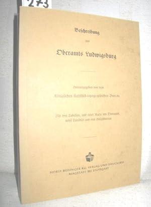Beschreibung des Oberamts Ludwigsburg: Königliches statistisch-topographisches Bureau (Hrsg,):