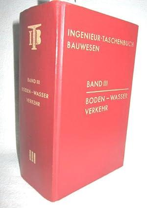 Ingenieurtaschenbuch Bauwesen Band III (Boden - Wasser - Verkehr): BUSCH, KARL-FRANZ Dr.-Ing. (Hrsg...