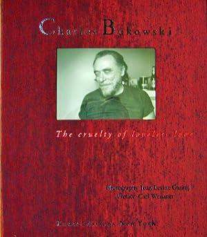 Charles Bukowski The Cruelty of Loveless Love (Limited Edition Portfolio): Photography - Gannij, ...