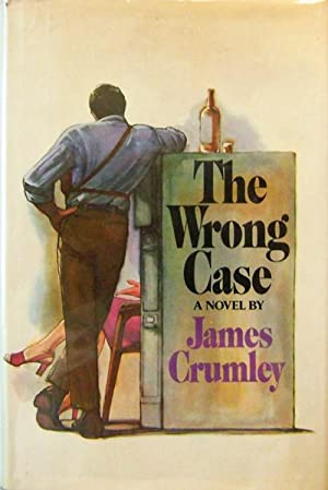 The Wrong Case: Mystery - Crumley, James