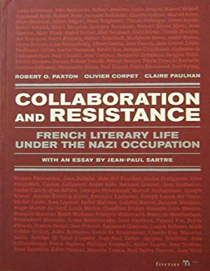 Collaboration and Resistance; French Literary Life Under The Nazi Occupation