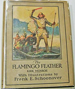 The Flamingo Feather: Children's - Munroe, Kirk